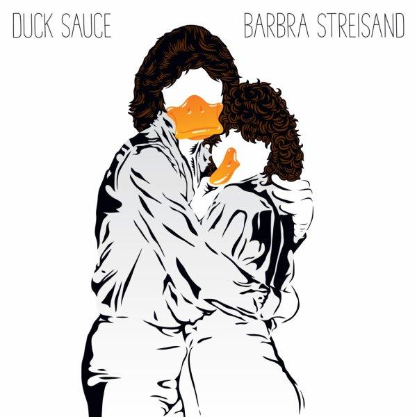 Barbra Streisand / Duck Sauce ≈ Barbra Streisand (2010)