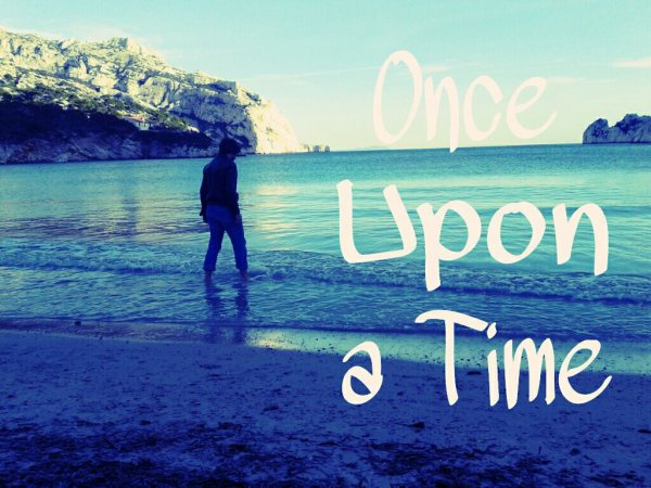 → Once upon a time  ←
