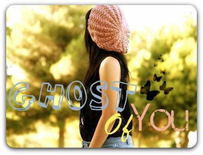 Ghost Of You♥