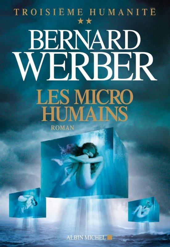 Bernard Weber - Les micro-humains (Troisième humanité T.2)