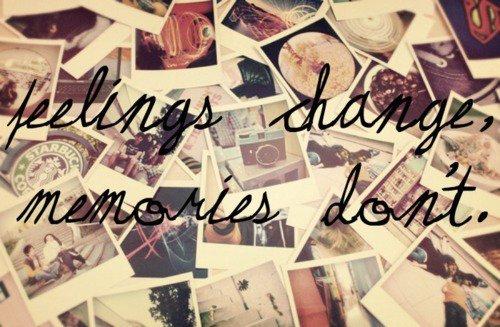 Les gens peuvent changer. Les souvenirs jamais.