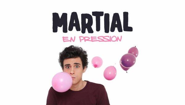 Martial En Pression : Le prochain Seul En Scène de Martial