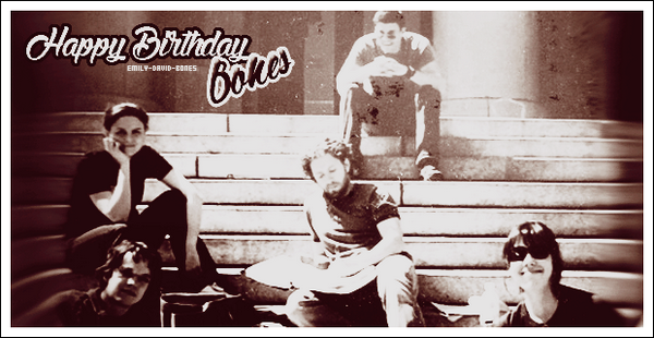 Happy Birthday Bones ♥