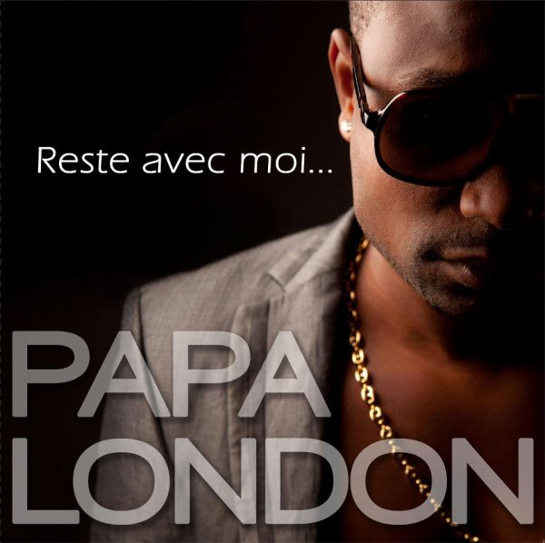 "Papa London "" RESTE AVEC MOI"" la Pochette"