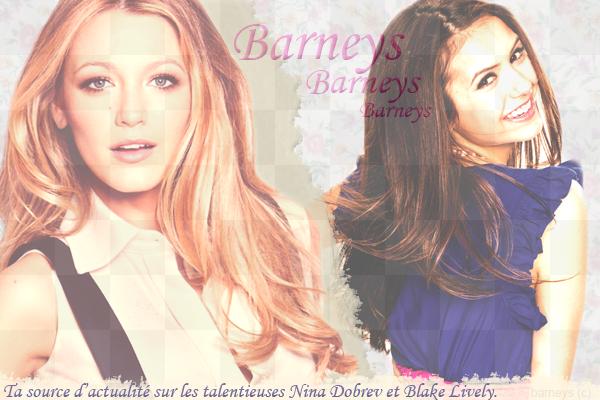 Barneys, ta source pour suivre l'actualité de Nina Dobrev et Blake Lively.