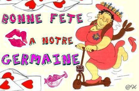 Aujourd'hui 15 Juin, c'est la Sainte Germaine! Alors...