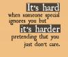 Le calvaire ce n'est pas de quitter ceux qui vous aiment, c'est de se détacher de ceux qui ne vous aiment pas..
