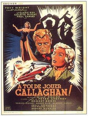 1955. A TOI DE JOUER CALLAGHAN !
