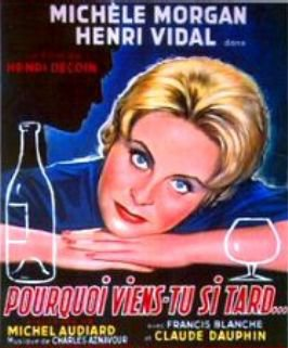1959. POURQUOI VIENS-TU SI TARD ?