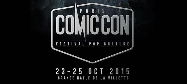 Paris Comic Con : Du 23 au 25 octobre 2015