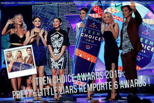 Teen Choice Awards 2015 : Pretty Little Liars remporte 6 awards !