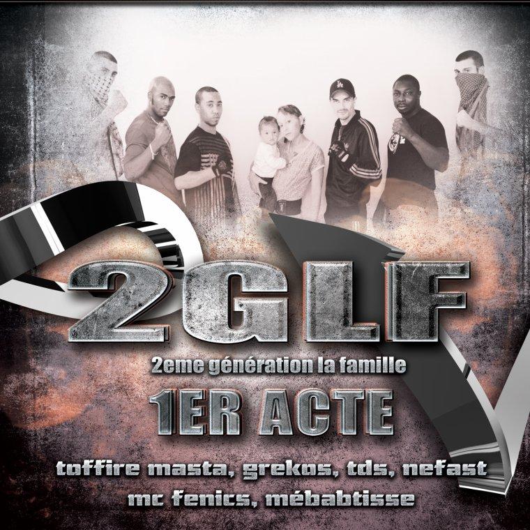 """2GLF """"1er act"""" / 2GLF - 2G DANS TA VILLE - (2011)"""
