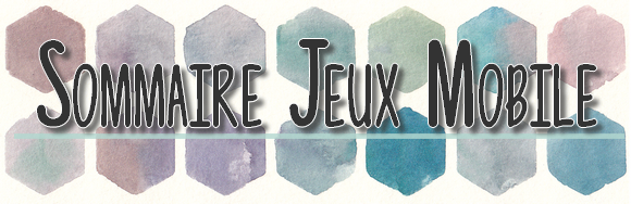 Sommaire Jeux Android / IOS