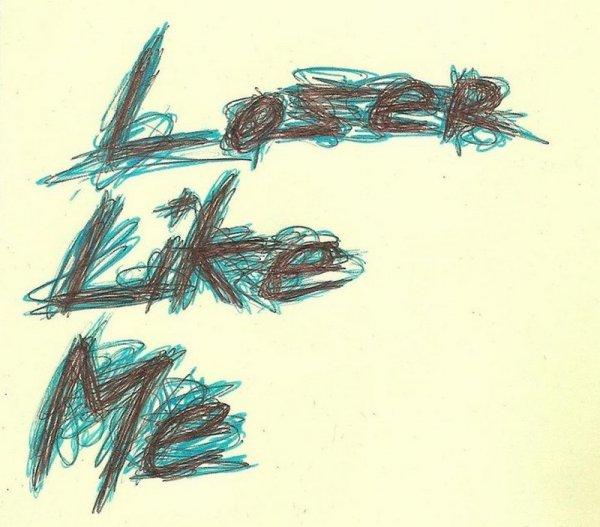 Loser Like Me