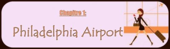 """#Chapitre 1: Philadelphia Airport  """"On se reverra bientôt et pour une fois j'ai aimé avoir cette intuition."""" [Kazem, Au pair in love-Chapitre 1]"""