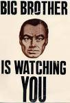 BIG BROTHER IS WATCHING YOU !
