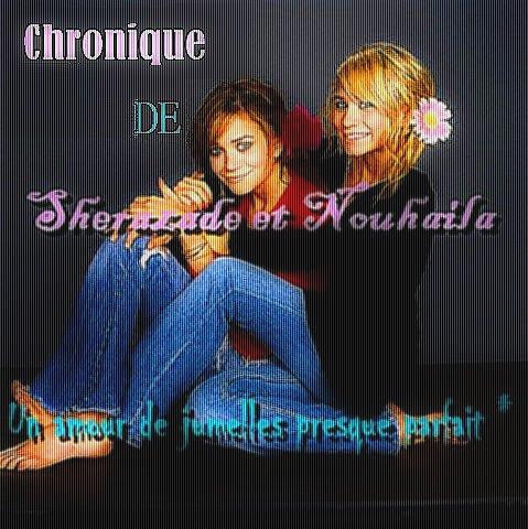 Partie 1: Chronique de Sherazade et Nouhaila
