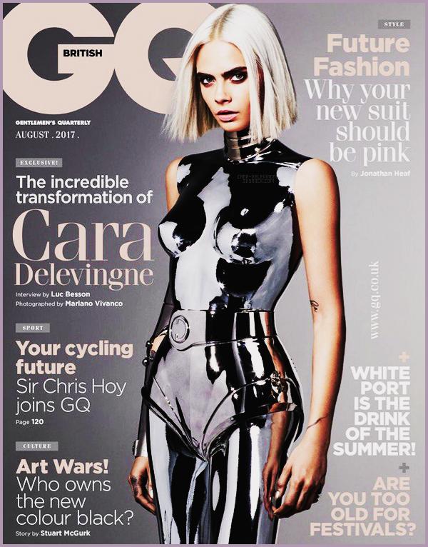 .  Cara Delevingne est en couverture du magazine anglais GQ pour son issue d'Aout 2017 !  .