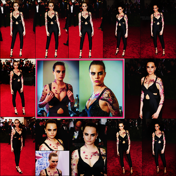 . ● Le 05/05, la jolie Cara Delevingne était sur le tapis du prisé  MET Gala à New York City. Top  .