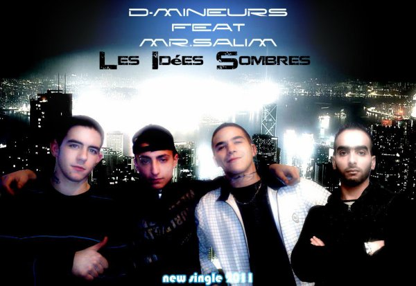 """D-MINEURS ft MR SALIM """" IDEE SOMBRE """" (2011)"""