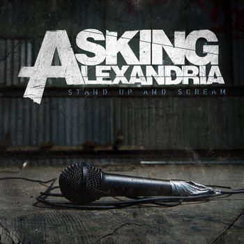 Stand Up And Scream / If You Can't Ride Two Horses At Once.. You Should Get Out Of The Circus - Asking Alexandria (2012)