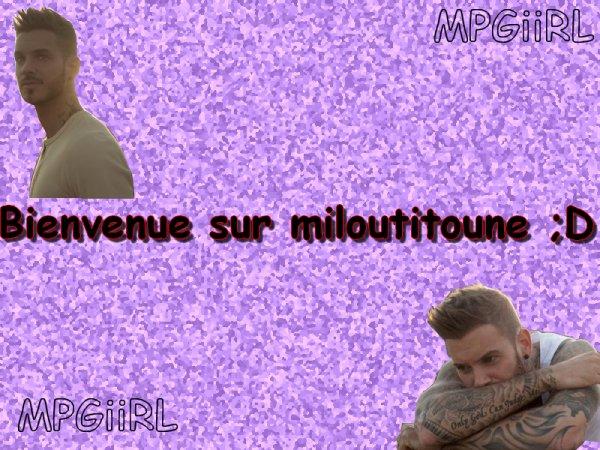~BIENVENUE SUR MILOUTITOUNE~