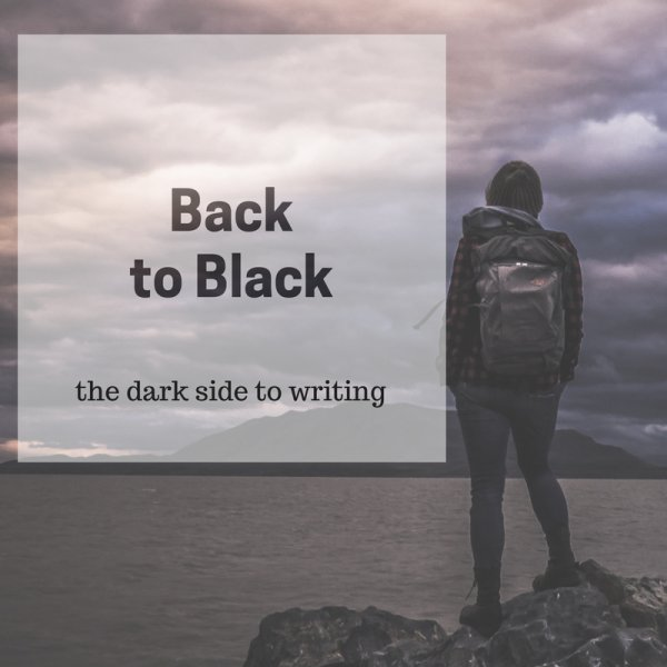 Back to Black-the dark side of Writing