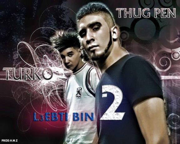 Turko Feta Thugpen - L3ebti Bin 2