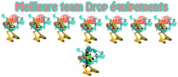 La Meilleure Team pour Drop des équipements!