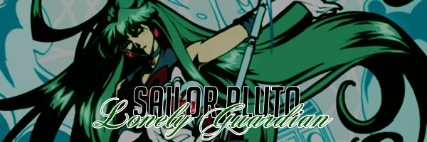 SAILOR MOON || SETSUNA MEÏO a.k.a SAILOR PLUTO