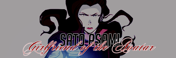 AVATAR : THE LEGEND OF KORRA || ASAMI SATO