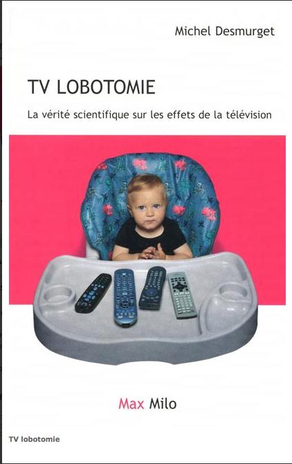 TV Lobotomie - Michel Desmurget