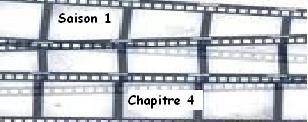 Saison 1. Chapitre 4