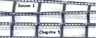 Saison 1. Chapitre 5