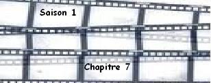 Saison 1. Chapitre 7