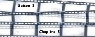 Saison 1. Chapitre 8