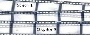 Saison 1. Chapitre 9