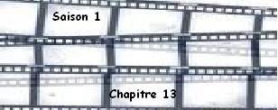 Saison 1. Chapitre 13