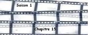 Saison 1. Chapitre 15