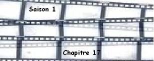 Saison 1. Chapitre 17