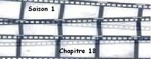 Saison 1. Chapitre 18