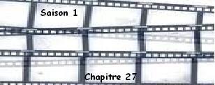 Saison 1. Chapitre 27