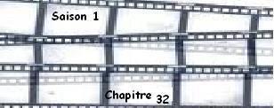Saison 1. Chapitre 32