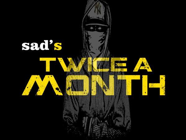 Sad's Twice A Month