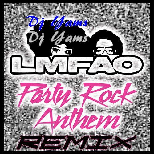 Dj Yams ft LMFAO & Lauren Bennett & GoonRock - Party Rock Anthem  (Remix 2012) (2012)