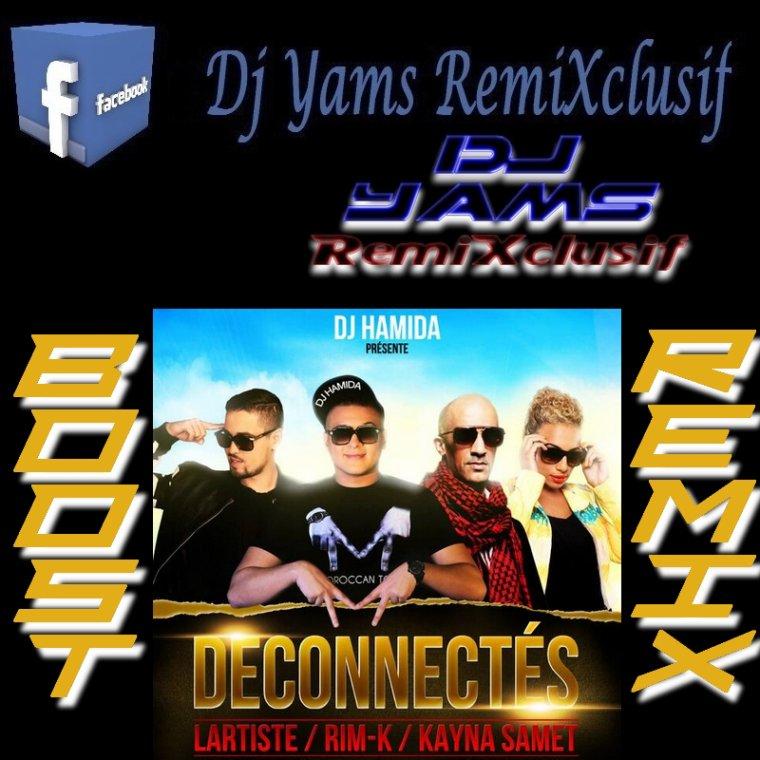 Dj Hamida Feat. Kayna Samet, Lartiste, Rimk du 113 - Deconnectes (Boost Remix By Dj Yams 2k14 ) (2014)