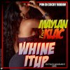 MAYLAN FEAT KLAC - WHINE IT UP - pon di cocky  riddim 2O13 - KLAC RECORDS