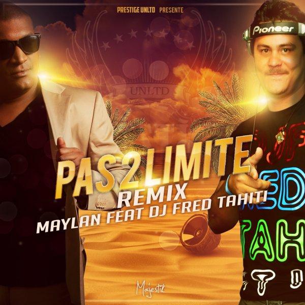 MAYLAN feat DJ FRED.TAHITI - PAS2LIMITE REMIX 2O14 MOOMBATHON (2014)