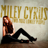 Can't Be Tamed / Miley Cyrus - Two More Lonely People (2010)
