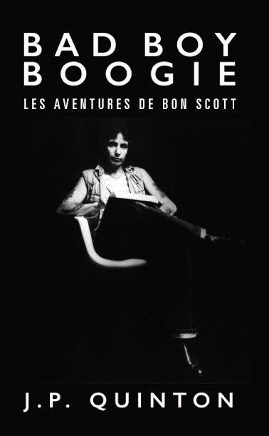 Bad Boy Boogie Les Aventures de Bon Scott
